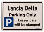 Lancia Delta Car Owners Gift| New Parking only Sign | Metal face Brushed Aluminium Lancia Delta Model